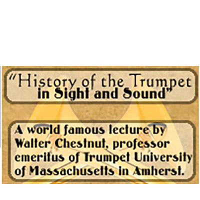 history of the trumpet in sight and sound by Walter Chestnut